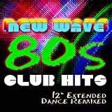 "'80s New Wave Club Hits Workout (12"" Extended Dance ReMixed)"