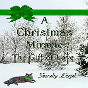A Christmas Miracle: The Gift of Love Audiobook