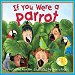 If You Were a Parrot   Katherine Rawson