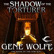 The Shadow of the Torturer: The Book of the New Sun, Book 1 Audiobook by Gene Wolfe Narrated by Jonathan Davis
