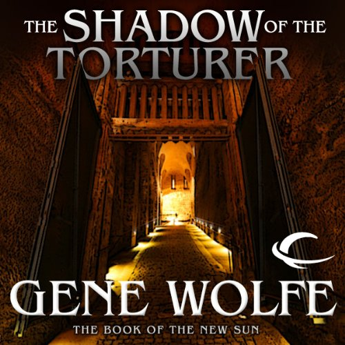 The Shadow of the Torturer (The Book of the New Sun #1) - Gene Wolfe