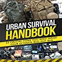 Urban Survival Handbook: 23 Crucial Items You Need Inside Your Ultimate Bug Out Bag (       UNABRIDGED) by  Urban Survival Handbook Narrated by Anthony R. Schlotzhauer