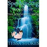 Spellbinding (The Seven Spell Saga Book 1) ~ Tessa Stokes