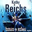 Bones to Ashes Audiobook by Kathy Reichs Narrated by Lorelei King