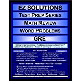 EZ Solutions - Test Prep Series - Math Review - Word Problems - GRE (Edition: Updated. Version: Revised. 2012) ~ EZ Solutions