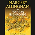 The Fashion in Shrouds Audiobook by Margery Allingham Narrated by Francis Matthews