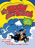 img - for The Truth About Teachers by Paul Cookson (2013-01-17) book / textbook / text book
