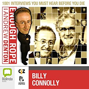 Enough Rope with Andrew Denton: Billy Connolly | [Andrew Denton]