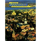 Destination Annapolis: The Story Behind the Scenery Philip M. Evans, Cheri C. Madison, Kevin T. Gilbert and Celia Pearson