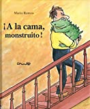 A la cama monstruito/ To the Bed Little Monster