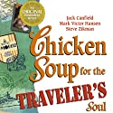 Chicken Soup for the Traveler's Soul: Stories of Adventure, Inspiration and Insight to Celebrate the Spirit of Travel Audiobook by Jack Canfield, Mark Victor Hansen Narrated by Gwen Hughes