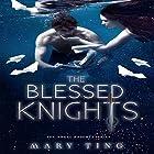 The Blessed Knights Hörbuch von Mary Ting Gesprochen von: Kerri McCann