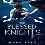 The Blessed Knights | Mary Ting