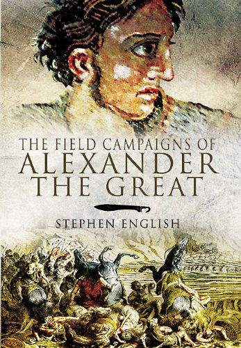 FIELD CAMPAIGNS OF ALEXANDER THE GREAT, THE
