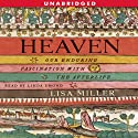 Heaven: Our Enduring Fascination with the Afterlife (       UNABRIDGED) by Lisa Miller Narrated by Linda Emond