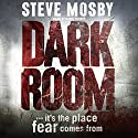 Dark Room Audiobook by Steve Mosby Narrated by David Thorpe