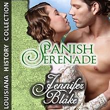 Spanish Serenade (       UNABRIDGED) by Jennifer Blake Narrated by Liza Ross