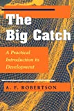 img - for The Big Catch: A Practical Introduction To Development book / textbook / text book
