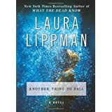 Another Thing to Fall: A Novel (Tess Monaghan Mysteries) ~ Laura Lippman