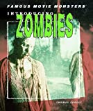 img - for Introducing Zombies (Famous Movie Monsters) book / textbook / text book