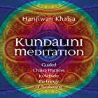 Kundalini Meditation: Guided Chakra Practices to Activate the Energy of Awakening Rede von Harijiwan Khalsa Gesprochen von: Harijiwan Khalsa