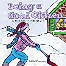 Being a Good Citizen: A Book About Citizenship (Way to Be!)