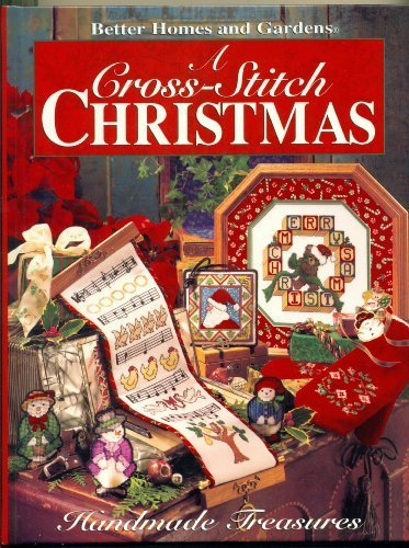 A Cross Stitch Christmas: Handmade Treasures (Better Homes and Gardens)