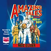 Amazing Tales for Making Men Out of Boys | [Neil Oliver]