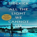 Sidekick: All the Light We Cannot See Audiobook by  Bibliomaniac Narrated by Randal Schaffer