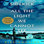 Sidekick: All the Light We Cannot See |  Bibliomaniac