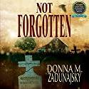Not Forgotten Audiobook by Donna M. Zadunajsky Narrated by Margaret Glaccum