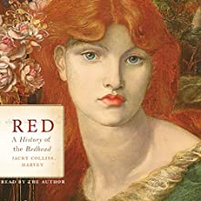 Red: A History of the Redhead (       UNABRIDGED) by Jacky Colliss Harvey Narrated by Jacky Colliss Harvey