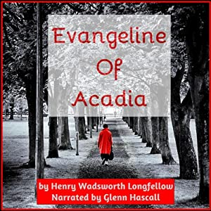 Evangeline of Acadia | [Henry Wadsworth Longfellow]