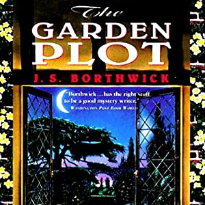 The Garden Plot: A Garden Tour of Europe Unearths Murder | [J. S. Borthwick]