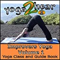 Improvers Yoga, Volume 1: Yoga Class and Guide Book (       UNABRIDGED) by Sue Fuller Narrated by Sue Fuller