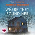 Where They Found Her Audiobook by Kimberly McCreight Narrated by Laurence Bouvard