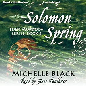 Solomon Spring: Eden Murdoch Series, Book 2 | [Michelle Black]