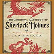 The Oriental Casebook of Sherlock Holmes: Nine Adventures from the Lost Years   Ted Riccardi