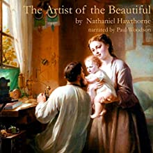 The Artist of the Beautiful (       UNABRIDGED) by Nathaniel Hawthorne Narrated by Paul Woodson