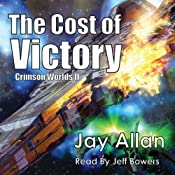 The Cost of Victory: Crimson Worlds, Book 2 | [Jay Allan]