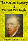 img - for The Medical Mystery of Vincent van Gogh book / textbook / text book