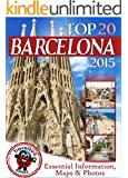 Barcelona Travel Guide 2015: Essential Tourist Information, Maps & Photos (NEW EDITION)