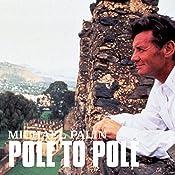 Michael Palin: Pole to Pole | Michael Palin