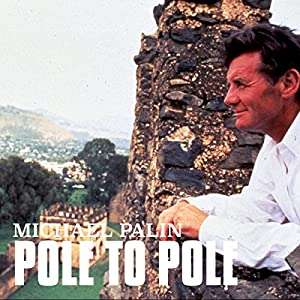 Michael Palin: Pole to Pole Audiobook