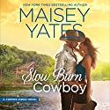 Slow Burn Cowboy: A Copper Ridge Novel Audiobook by Maisey Yates Narrated by Lillian Thayer