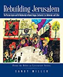 Rebuilding Jerusalem: The Persian Empire and Its Relationship to Daniel, Haggai, Zechariah, Ezra, Nehemiah, and Esther