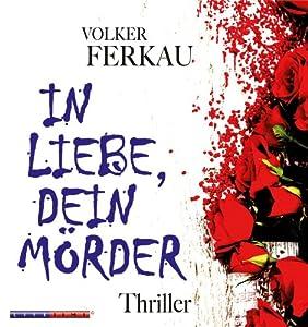 In Liebe dein Mörder Hörbuch
