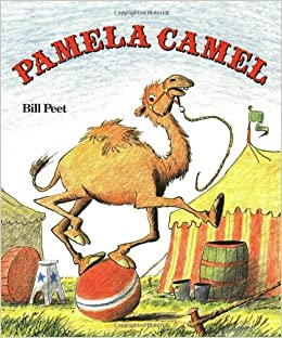 Pamela Camel: Bill Peet: 0046442416702: Amazon.com: Books