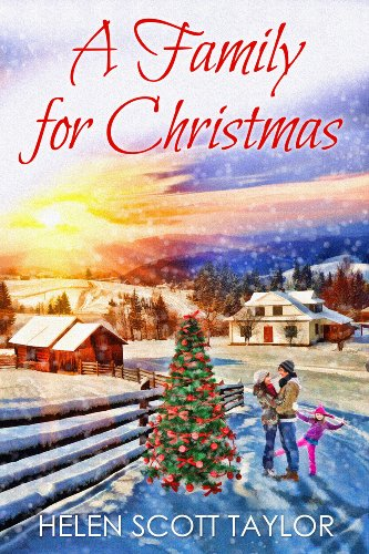 A Family for Christmas (Contemporary Romance Novella) by Helen Scott Taylor