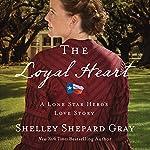 The Loyal Heart   Shelley Shepherd Gray